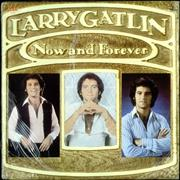 Click here for more info about 'Larry Gatlin - Now And Forever - Sealed'