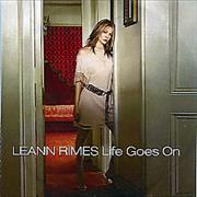 Click here for more info about 'Leann Rimes - Life Goes On'