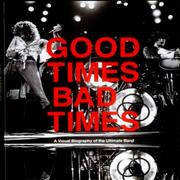Click here for more info about 'Led Zeppelin - Good Times Bad Times: A Visual Biography Of The Ulitmate Ban'