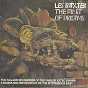 Click here for more info about 'Les Baxter - The Fruit Of Dreams'