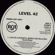 Click here for more info about 'Level 42 - Love In A Peaceful World'