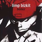 Click here for more info about 'Limp Bizkit - Boiler'