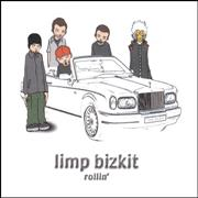 Click here for more info about 'Limp Bizkit - Rollin''