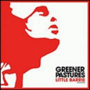 Click here for more info about 'Little Barrie - Greener Pastures'