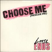 Click here for more info about 'Loose Ends (80s) - Choose Me (Rescue Me)'