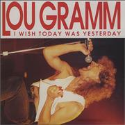 Click here for more info about 'Lou Gramm - I Wish Today Was Yesterday'