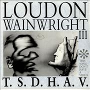Click here for more info about 'Loudon Wainwright III - T.S.D.H.A.V. (This Song Don't Have A Video)'