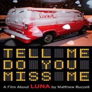 Click here for more info about 'Luna - Tell Me Do You Miss Me'