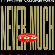 Click here for more info about 'Luther Vandross - Never Too Much - Remix '89'