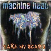 Click here for more info about 'Machine Head - Take My Scars'