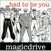 Click here for more info about 'Magicdrive - Had To Be You'