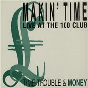 Click here for more info about 'Makin' Time - Time Trouble And Money - Live At The 100 Club'