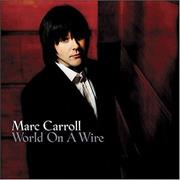 Click here for more info about 'Marc Carroll - World On A Wire'