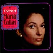 Click here for more info about 'Maria Callas - The Art of Maria Callas 1923-1977'