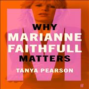 Click here for more info about 'Marianne Faithfull - Why Marianne Faithfull Matters'