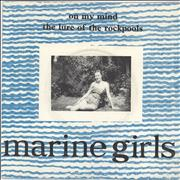 Click here for more info about 'Marine Girls - On My Mind'