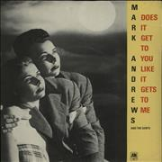 Click here for more info about 'Mark Andrews - Does It Get To You (Like It Gets To Me) - A-Label + P/S'