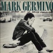 Click here for more info about 'Mark Germino - Caught In The Act Of Being Ourselves'