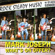 Click here for more info about 'Mark Joseph - What's On Offer'