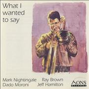 Click here for more info about 'Mark Nightingale - What I Wanted To Say'
