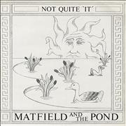 Click here for more info about 'Matfield And The Pond - Not Quite 'It''