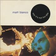 Click here for more info about 'Matt Bianco - Say It's Not Too Late'