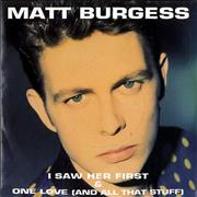 Click here for more info about 'Matt Burgess - I Saw Her First'