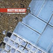 Click here for more info about 'Matthew Jay - Please Don't Send Me Away'