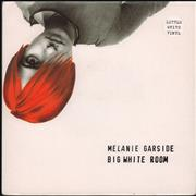 Click here for more info about 'Melanie Garside - Big White Room - White vinyl'