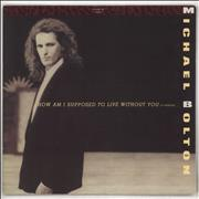 Click here for more info about 'Michael Bolton - How Am I Supposed To Live Without You'