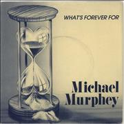 Click here for more info about 'Michael Murphey - What's Forever For'