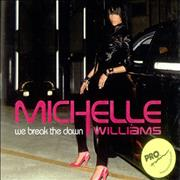 Click here for more info about 'Michelle Williams - We Break The Dawn'