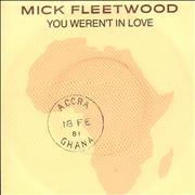 Click here for more info about 'Mick Fleetwood - You Weren't In Love'