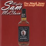 Click here for more info about 'Mighty Sam McClain - Too Much Jesus [Not Enough Whiskey]'