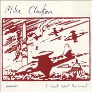 Click here for more info about 'Mike Clayton - I Want What You Want'