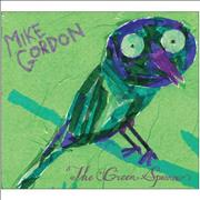 Click here for more info about 'Mike Gordon - The Green Sparrow'