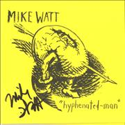Click here for more info about 'Mike Watt - Hyphenated Man - Autographed'