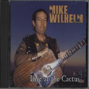 Click here for more info about 'Mike Wilhelm - Live At The Cactus'