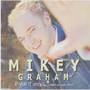 Click here for more info about 'Mikey Graham - If You'd Only...'