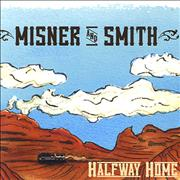Click here for more info about 'Misner & Smith - Halfway Home'