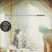 Click here for more info about 'Monaco - Shine [Someone Who Needs Me]'