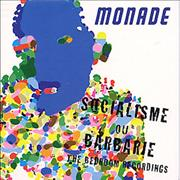 Click here for more info about 'Monade - Socialisme Ou Barbarie -The Bedroom Recordings'