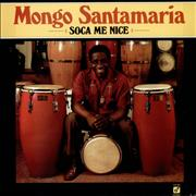 Click here for more info about 'Mongo Santamaria - Soca Me Nice'