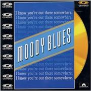 Click here for more info about 'Moody Blues - I Know You're Out There Somewhere - CD-V'