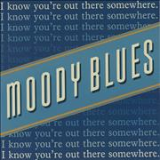 Click here for more info about 'Moody Blues - I Know You're Out There Somewhere'