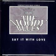 Click here for more info about 'Moody Blues - Say It With Love'