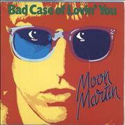 Click here for more info about 'Moon Martin - Bad Case Of Lovin' You'