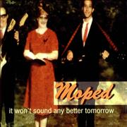 Click here for more info about 'Moped - It Won't Sound Any Better Tomorrow'