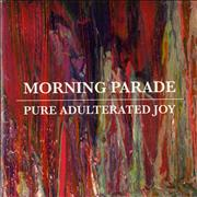 Click here for more info about 'Morning Parade - Pure Adulterated Joy / Alienation / Love Thy Neighbour'