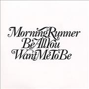 Click here for more info about 'Morning Runner - Be All You Want Me To Be'
